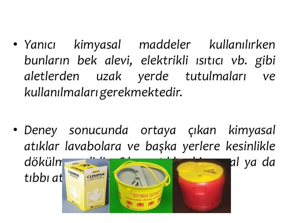 Yanıcı kimyasal maddeler kullanılırken bunların bek alevi, elektrikli ısıtıcı vb. gibi aletlerden uzak yerde tutulmaları ve kullanılmaları gerekmektedir.