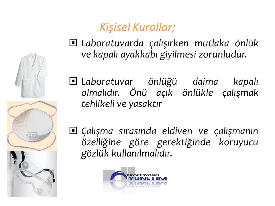Kişisel Kurallar; Laboratuvarda çalışırken mutlaka önlük ve kapalı ayakkabı giyilmesi zorunludur.