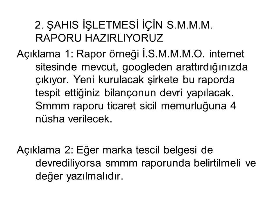 2. ŞAHIS İŞLETMESİ İÇİN S.M.M.M. RAPORU HAZIRLIYORUZ