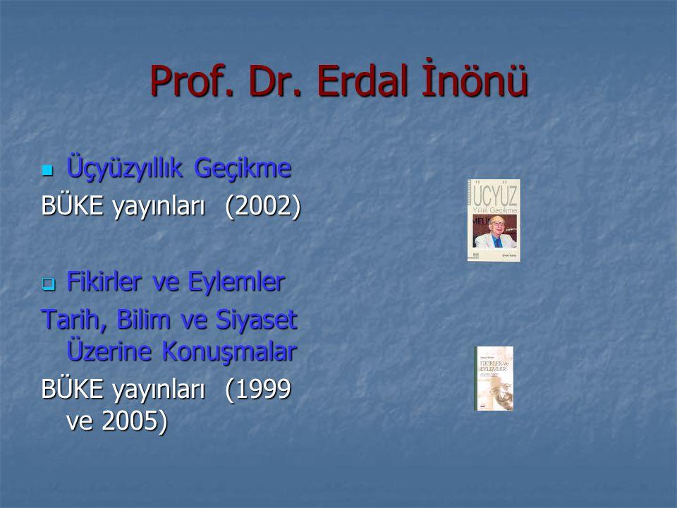 Prof. Dr. Erdal İnönü Üçyüzyıllık Geçikme BÜKE yayınları (2002)