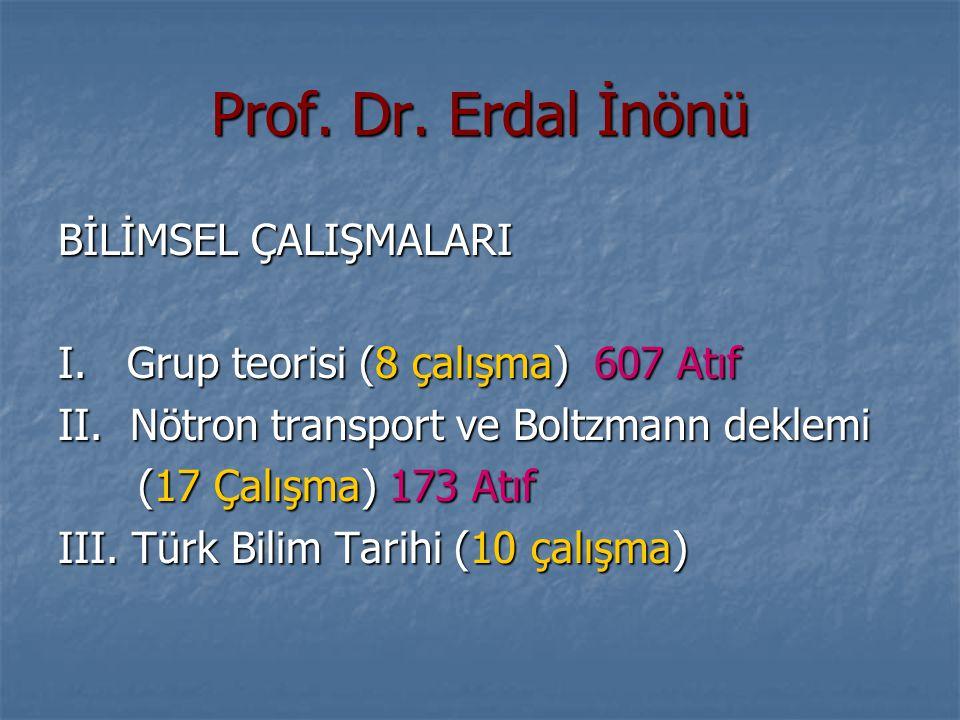 Prof. Dr. Erdal İnönü BİLİMSEL ÇALIŞMALARI
