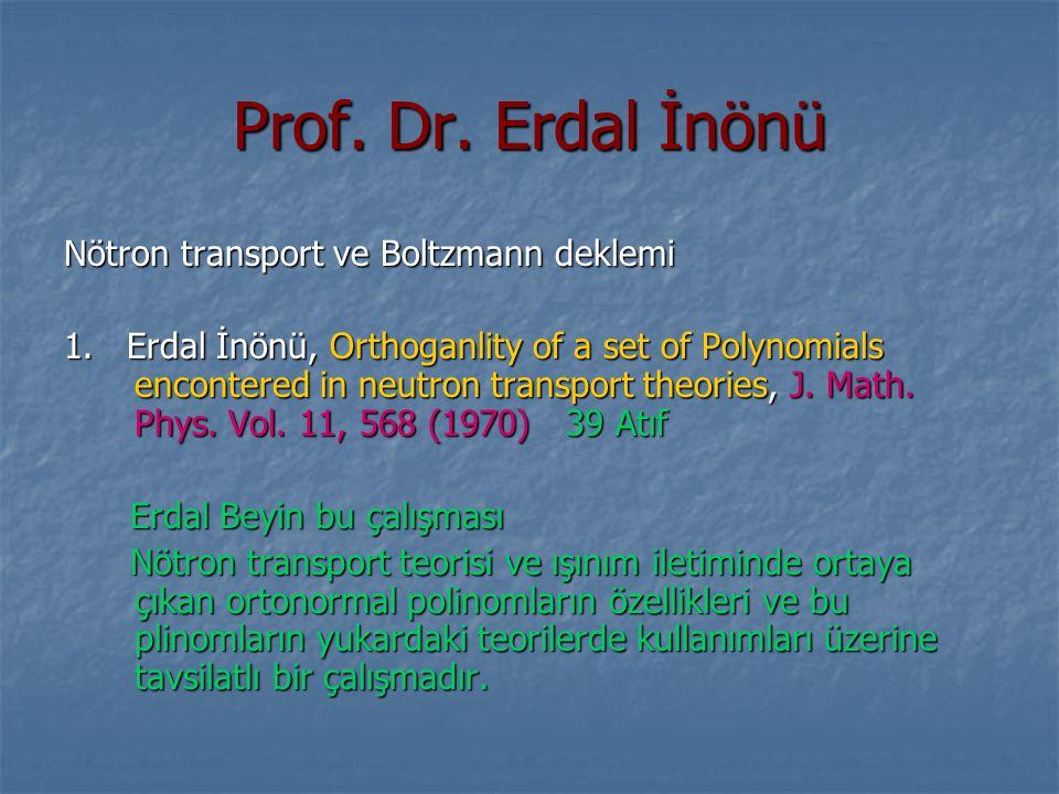 Prof. Dr. Erdal İnönü Nötron transport ve Boltzmann deklemi