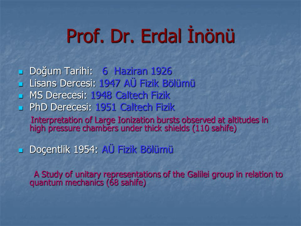 Prof. Dr. Erdal İnönü Doğum Tarihi: 6 Haziran 1926