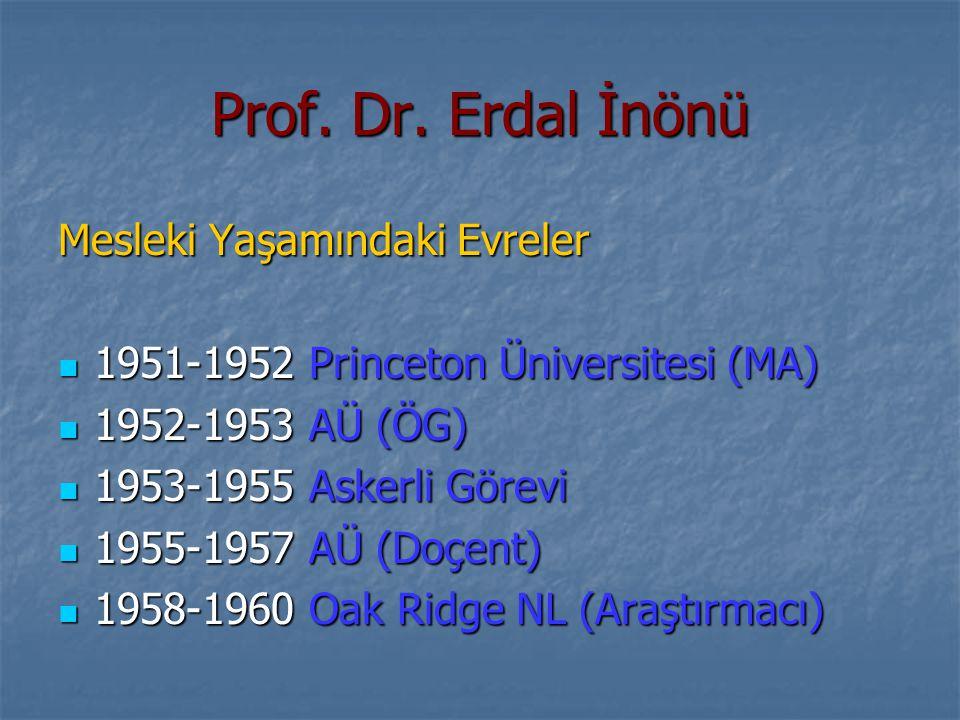 Prof. Dr. Erdal İnönü Mesleki Yaşamındaki Evreler