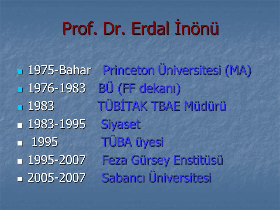 Prof. Dr. Erdal İnönü 1975-Bahar Princeton Üniversitesi (MA)