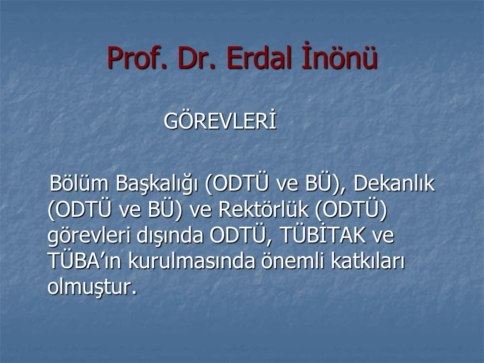 Prof. Dr. Erdal İnönü GÖREVLERİ