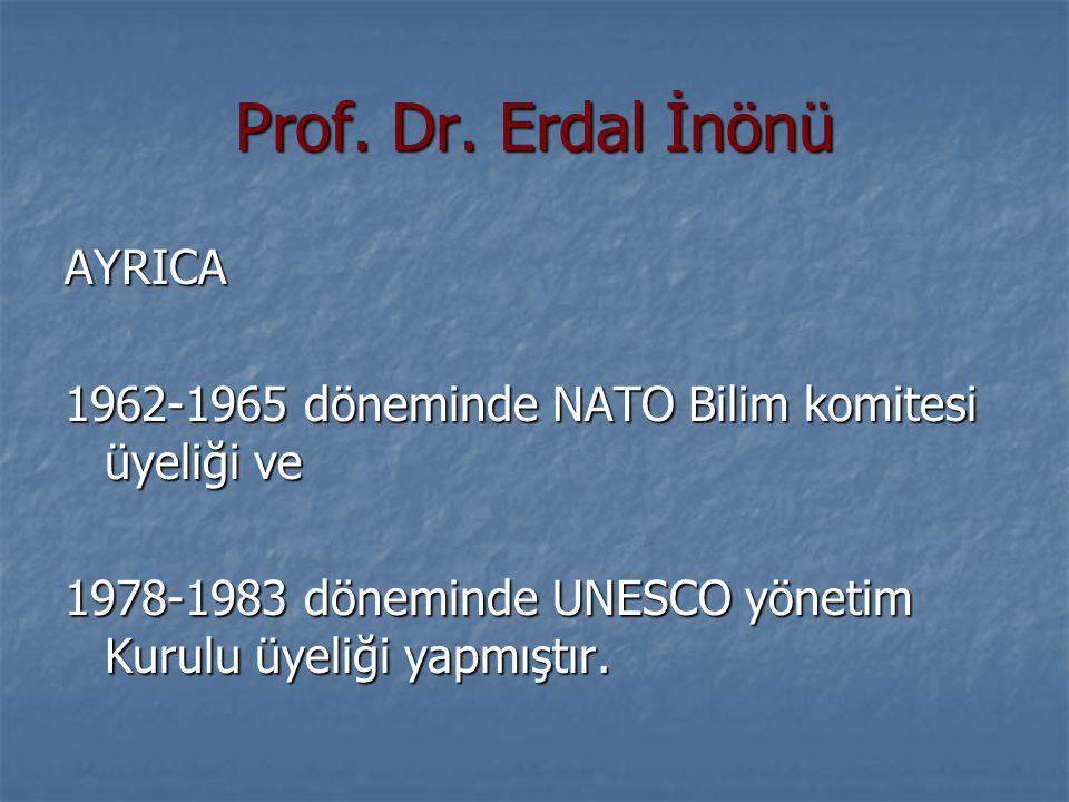 Prof. Dr. Erdal İnönü AYRICA