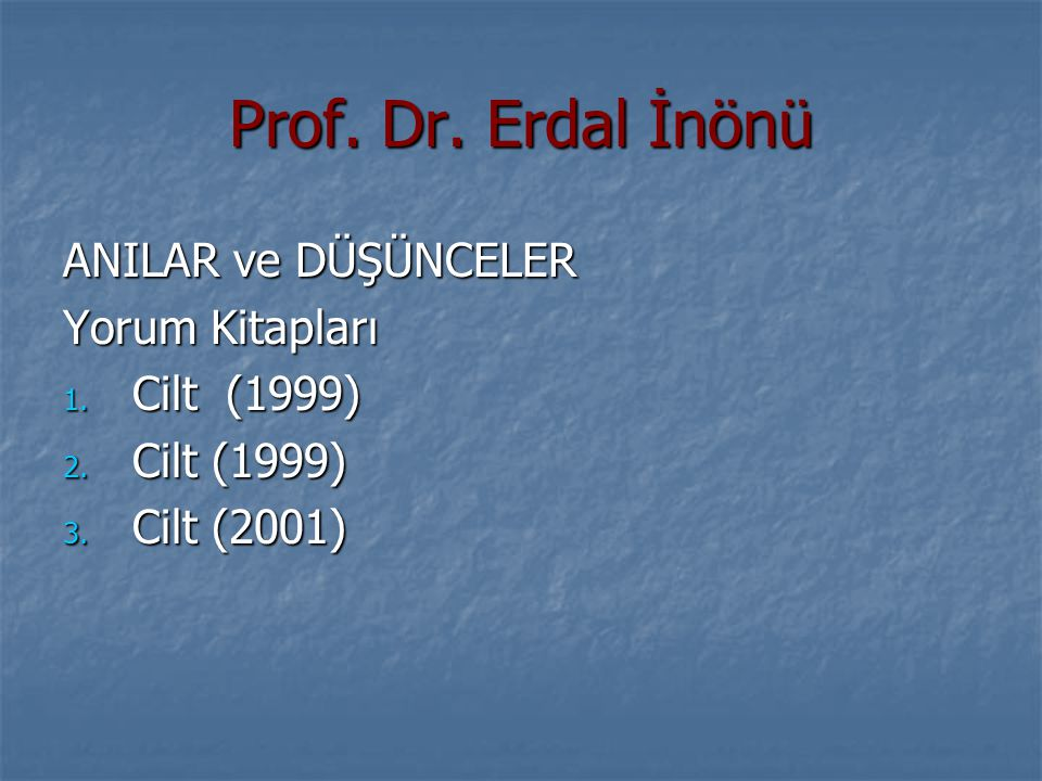 Prof. Dr. Erdal İnönü ANILAR ve DÜŞÜNCELER Yorum Kitapları Cilt (1999)