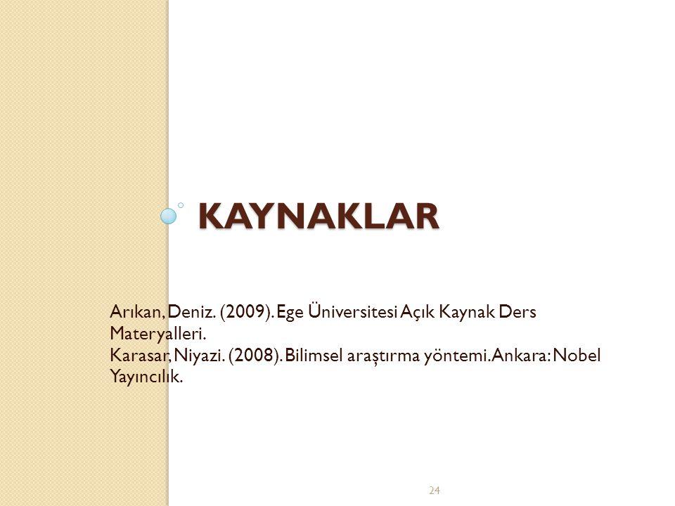 Kaynaklar Arıkan, Deniz. (2009). Ege Üniversitesi Açık Kaynak Ders Materyalleri.
