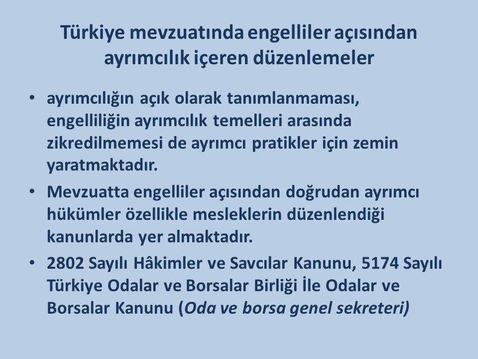 Türkiye mevzuatında engelliler açısından ayrımcılık içeren düzenlemeler