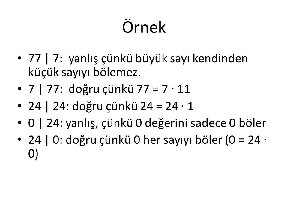 Örnek 77 | 7: yanlış çünkü büyük sayı kendinden küçük sayıyı bölemez.