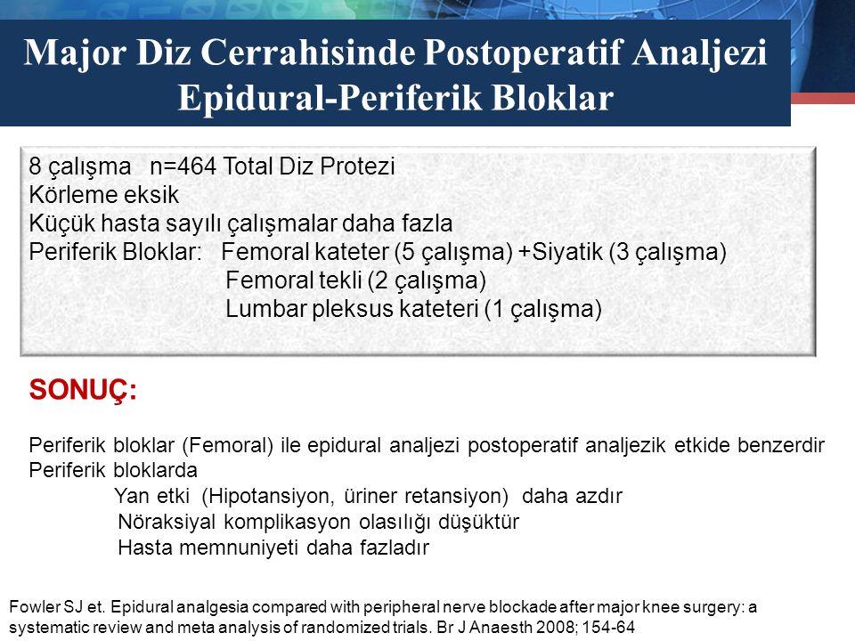 Major Diz Cerrahisinde Postoperatif Analjezi Epidural-Periferik Bloklar