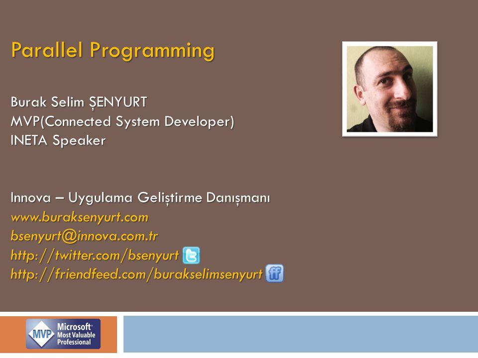 Parallel Programming Burak Selim ŞENYURT