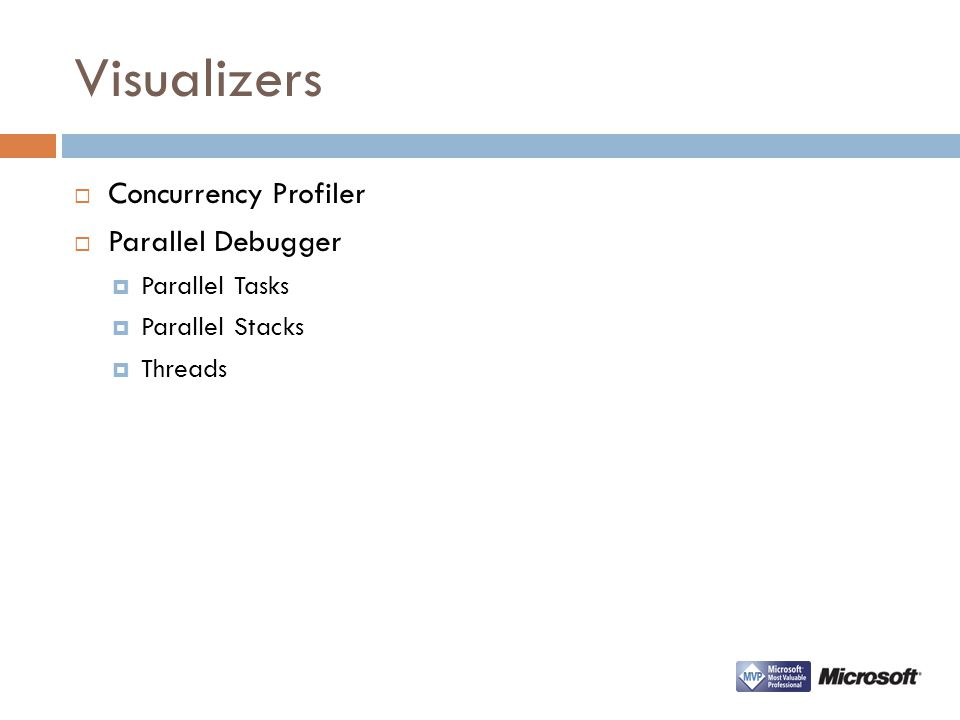 Visualizers Concurrency Profiler Parallel Debugger Parallel Tasks