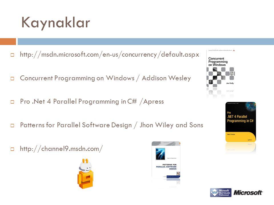 Kaynaklar http://msdn.microsoft.com/en-us/concurrency/default.aspx