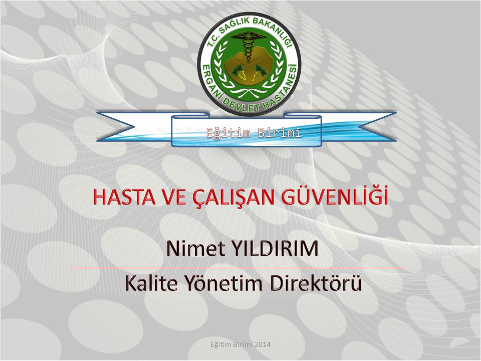 HASTA VE ÇALIŞAN GÜVENLİĞİ Nimet YILDIRIM Kalite Yönetim Direktörü