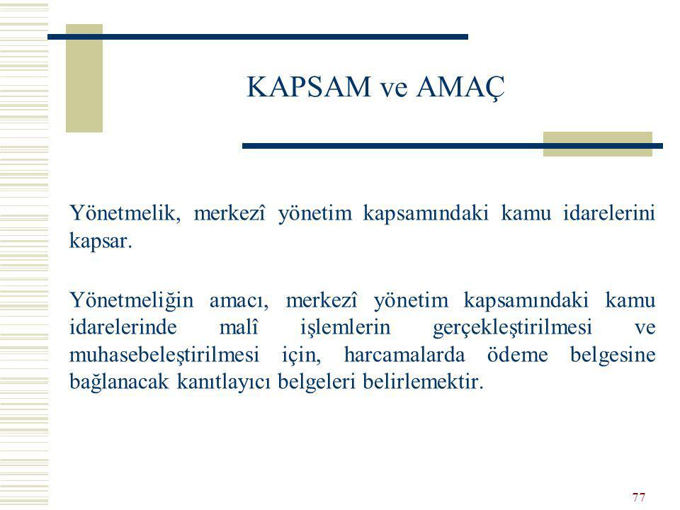 KAPSAM ve AMAÇ Yönetmelik, merkezî yönetim kapsamındaki kamu idarelerini kapsar.