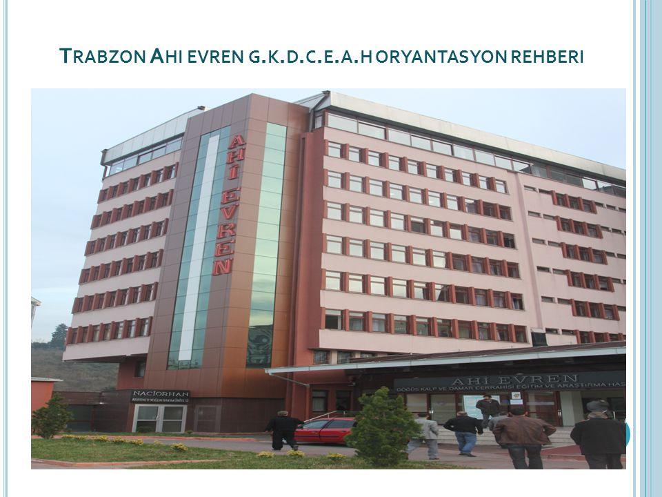 Trabzon Ahi evren g.k.d.c.e.a.h oryantasyon rehberi