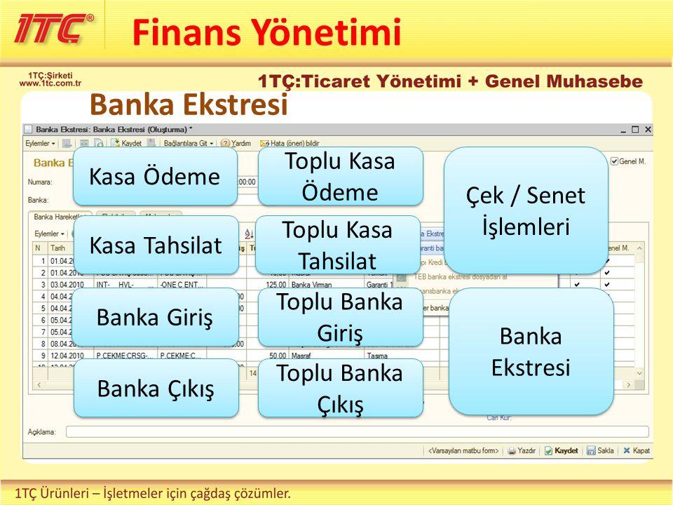 Finans Yönetimi Banka Ekstresi Toplu Kasa Ödeme Kasa Ödeme
