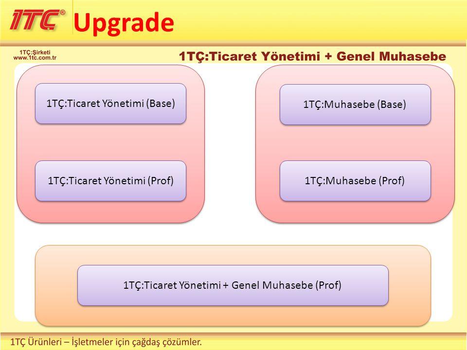 Upgrade 1TÇ:Ticaret Yönetimi (Base) 1TÇ:Muhasebe (Base)