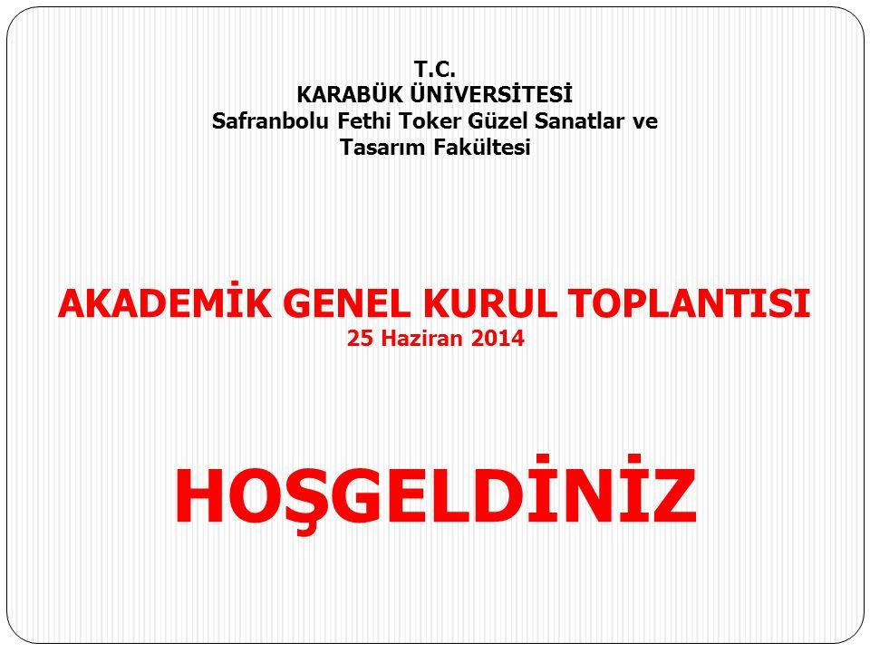 HOŞGELDİNİZ AKADEMİK GENEL KURUL TOPLANTISI T.C. KARABÜK ÜNİVERSİTESİ