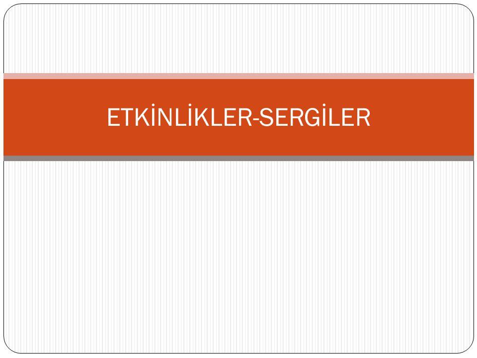 ETKİNLİKLER-SERGİLER