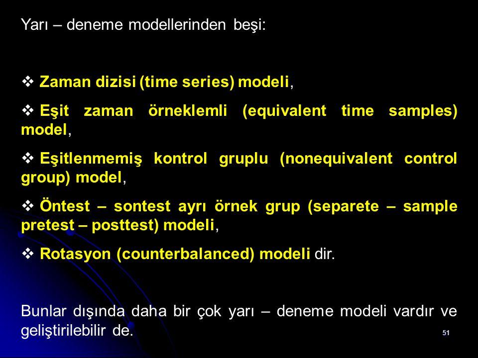 Yarı – deneme modellerinden beşi: