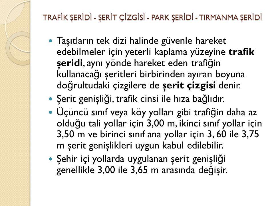 TRAFİK ŞERİDİ - ŞERİT ÇİZGİSİ - PARK ŞERİDİ - TIRMANMA ŞERİDİ