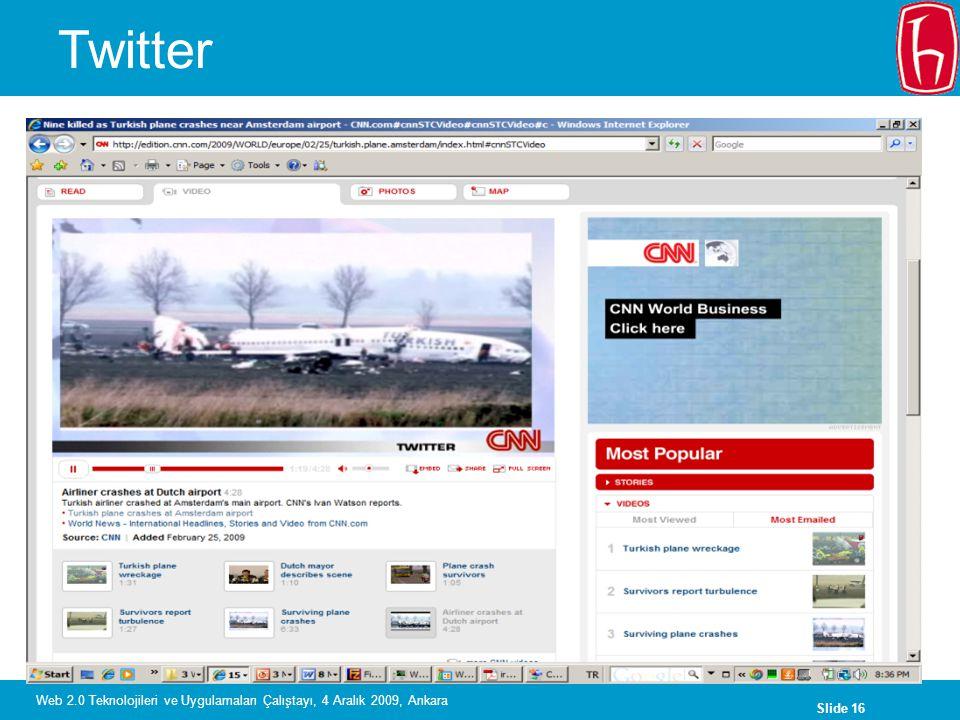 Twitter Web 2.0 Teknolojileri ve Uygulamaları Çalıştayı, 4 Aralık 2009, Ankara 16