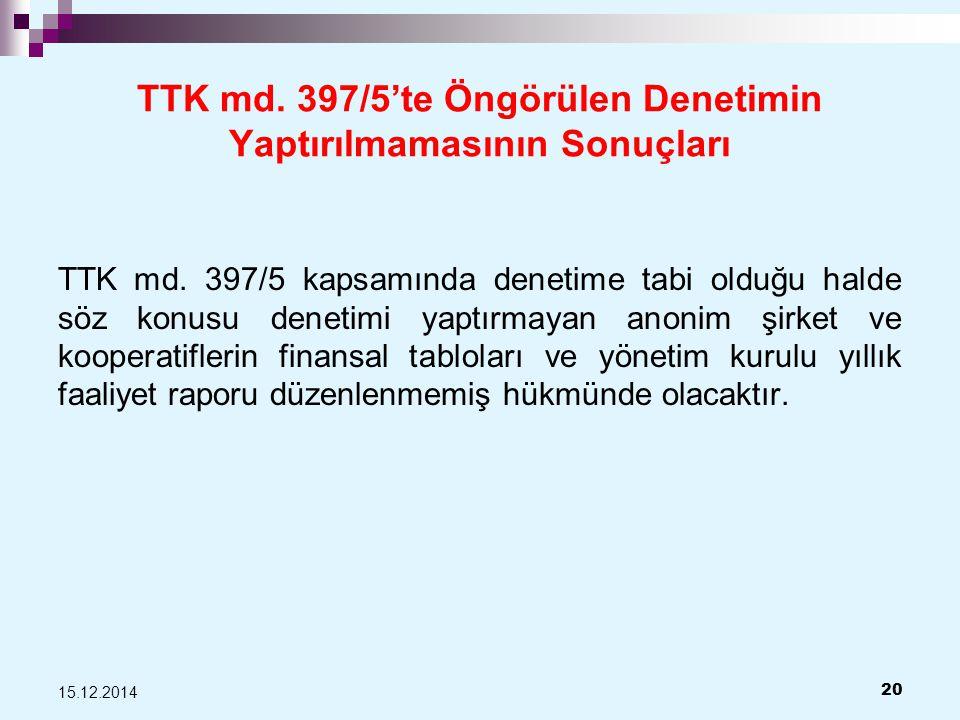 TTK md. 397/5'te Öngörülen Denetimin Yaptırılmamasının Sonuçları