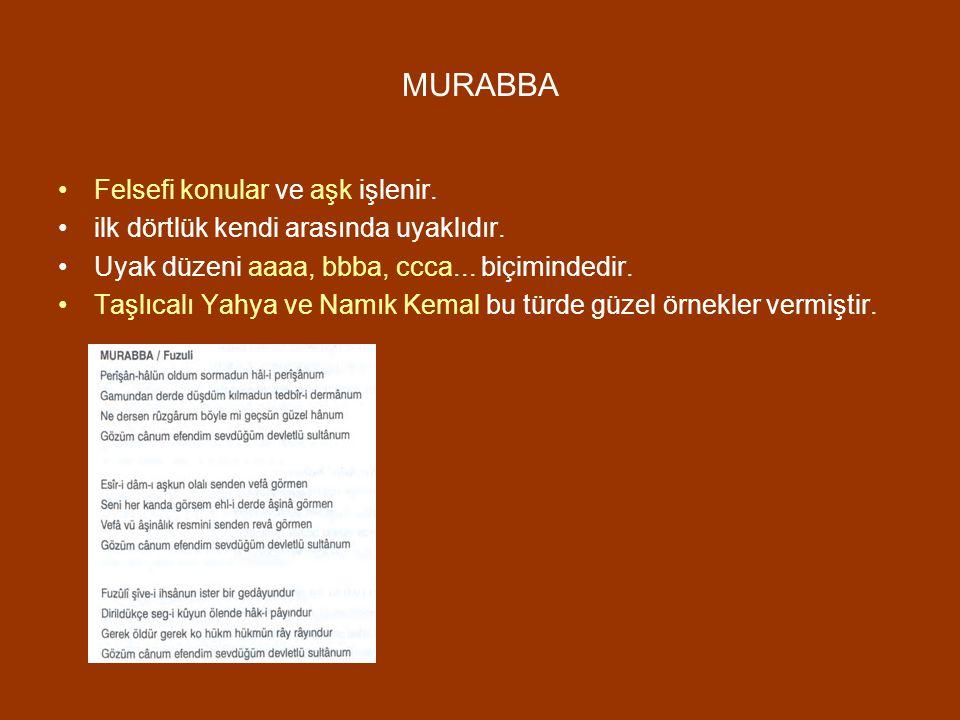 MURABBA Felsefi konular ve aşk işlenir.
