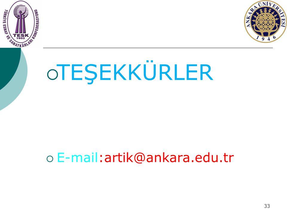 TEŞEKKÜRLER E-mail:artik@ankara.edu.tr
