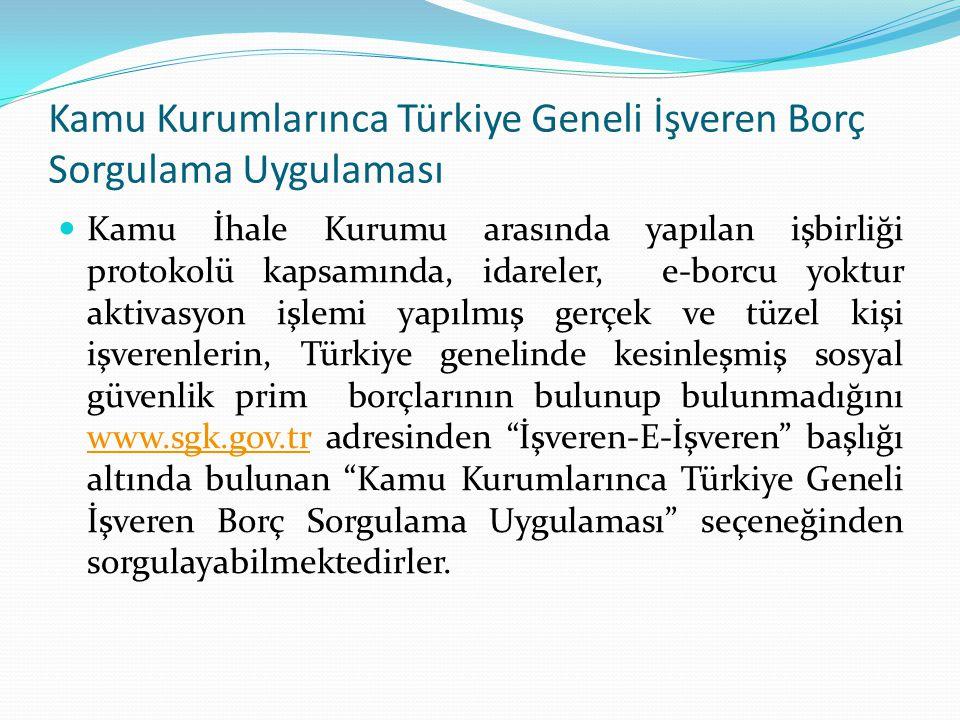 Kamu Kurumlarınca Türkiye Geneli İşveren Borç Sorgulama Uygulaması