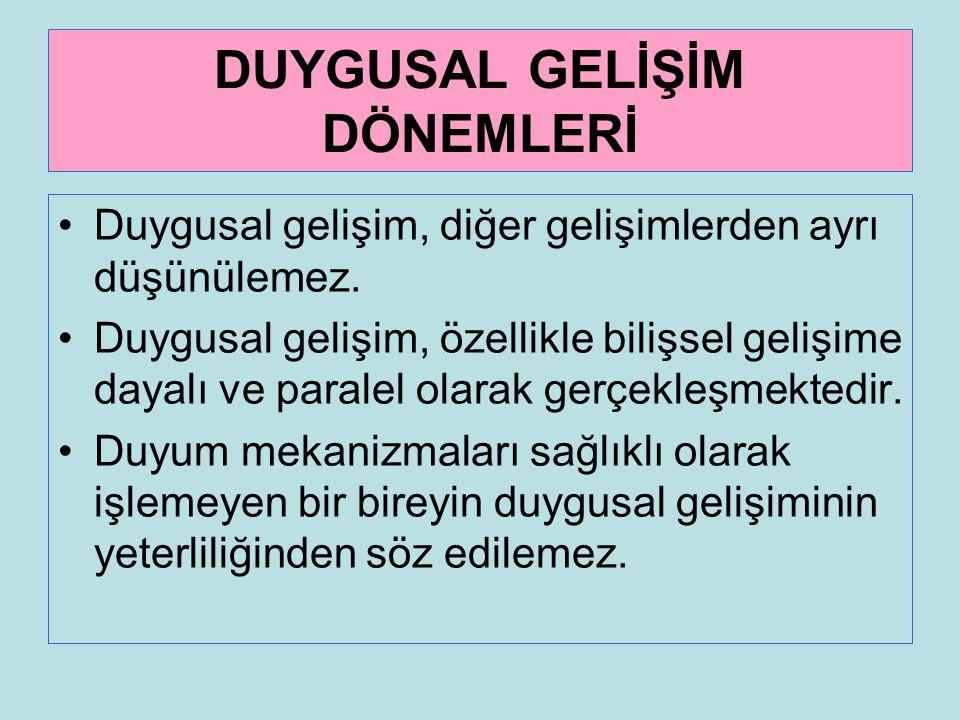 DUYGUSAL GELİŞİM DÖNEMLERİ