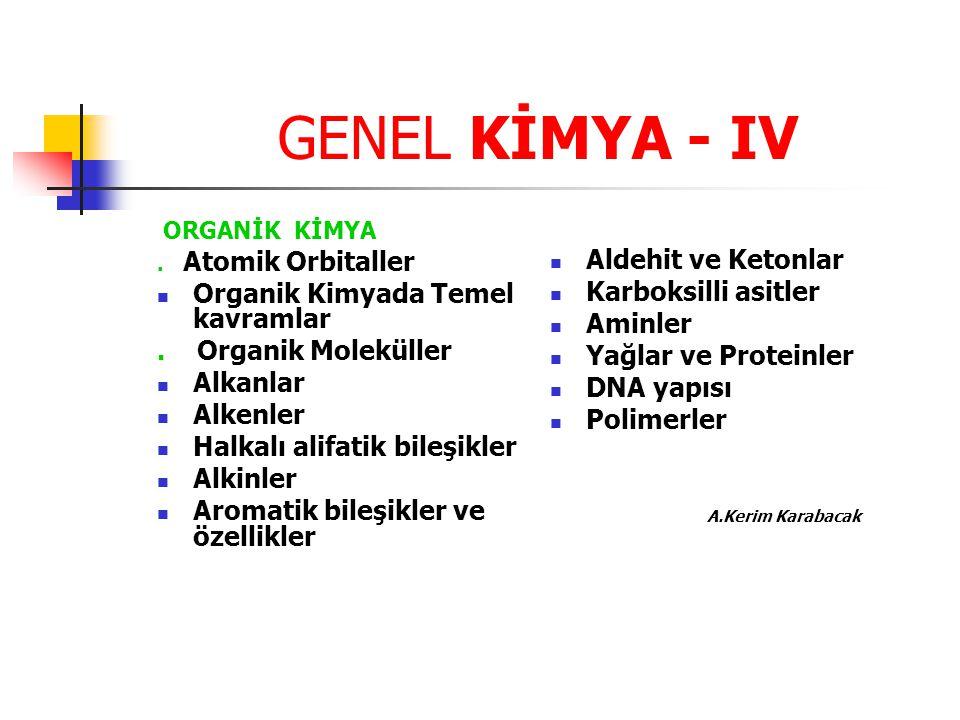 GENEL KİMYA - IV Aldehit ve Ketonlar Organik Kimyada Temel kavramlar