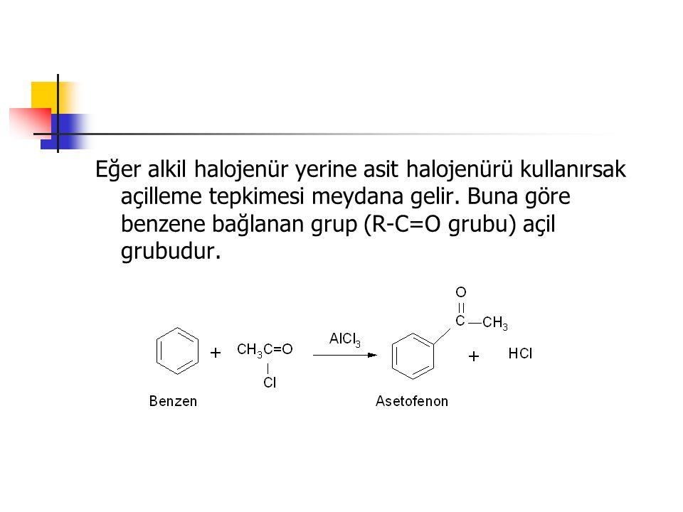 Eğer alkil halojenür yerine asit halojenürü kullanırsak açilleme tepkimesi meydana gelir.