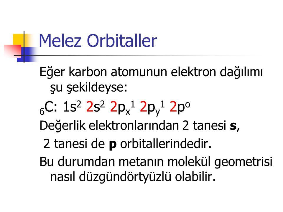 Melez Orbitaller 6C: 1s2 2s2 2px1 2py1 2po