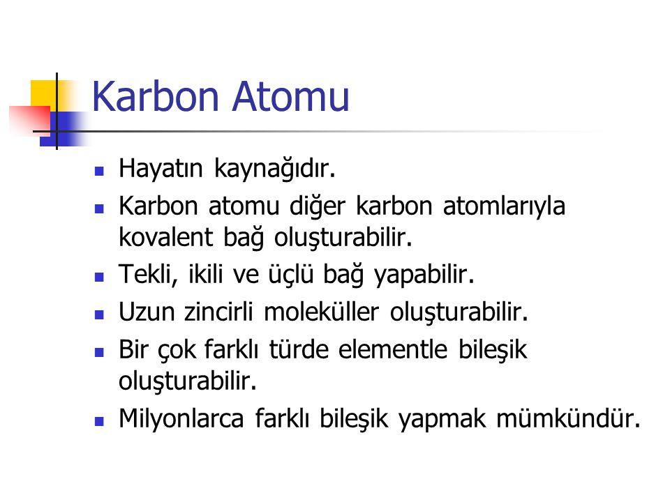 Karbon Atomu Hayatın kaynağıdır.