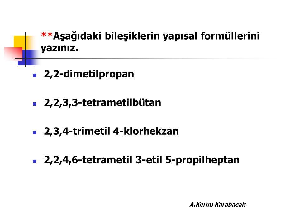 **Aşağıdaki bileşiklerin yapısal formüllerini yazınız.