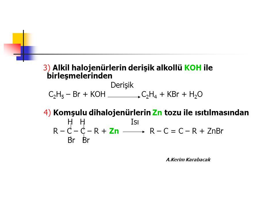 3) Alkil halojenürlerin derişik alkollü KOH ile birleşmelerinden