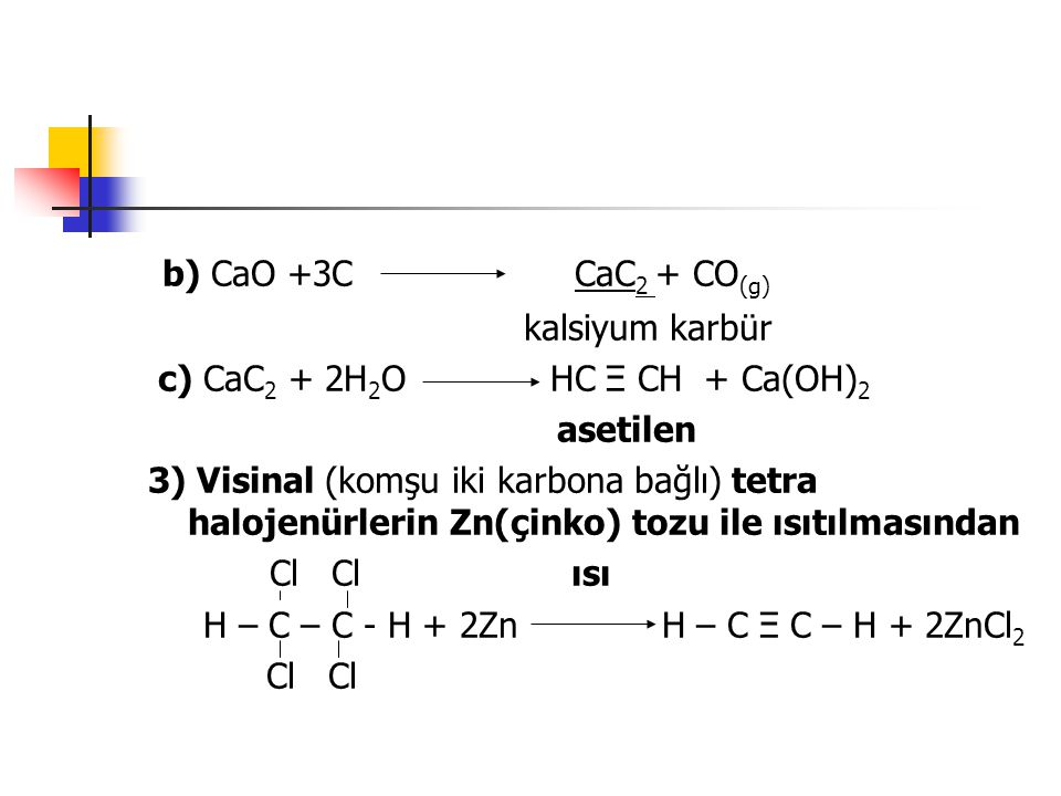 b) CaO +3C CaC2 + CO(g) kalsiyum karbür