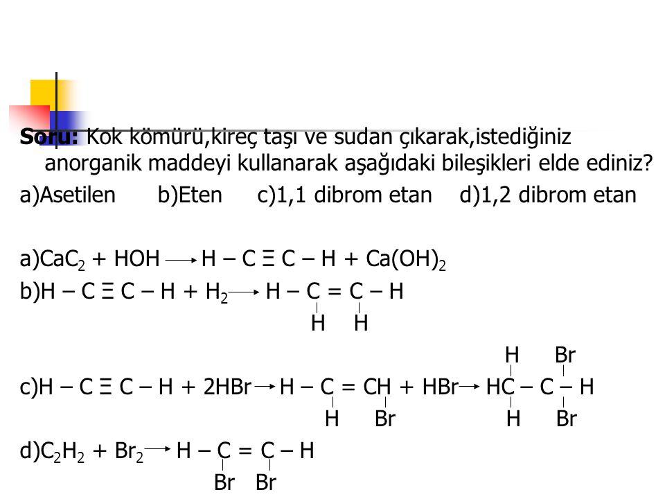 Soru: Kok kömürü,kireç taşı ve sudan çıkarak,istediğiniz anorganik maddeyi kullanarak aşağıdaki bileşikleri elde ediniz