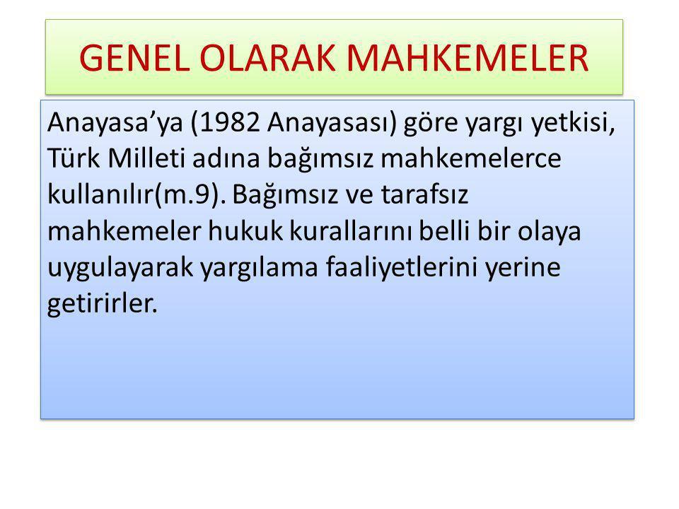 GENEL OLARAK MAHKEMELER