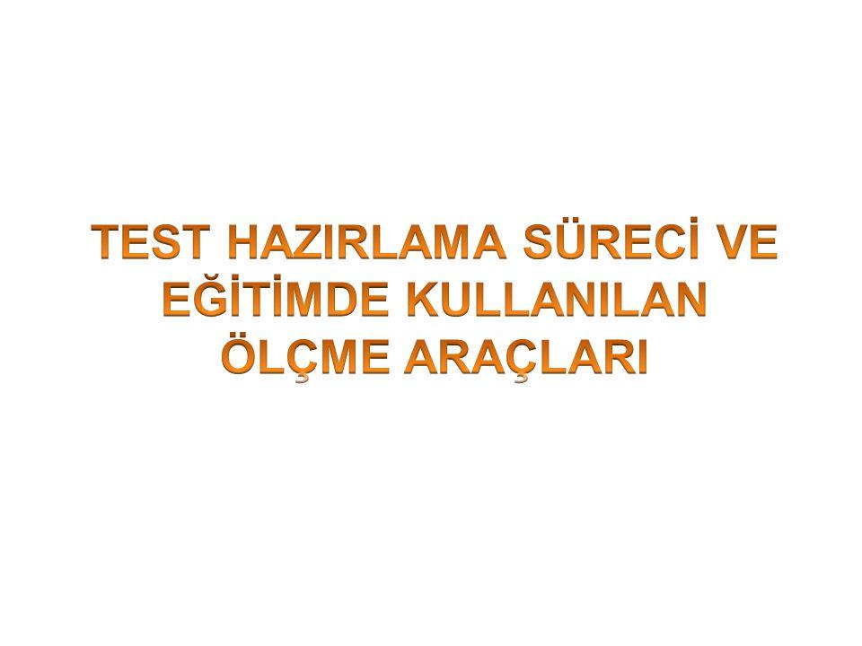 TEST HAZIRLAMA SÜRECİ VE