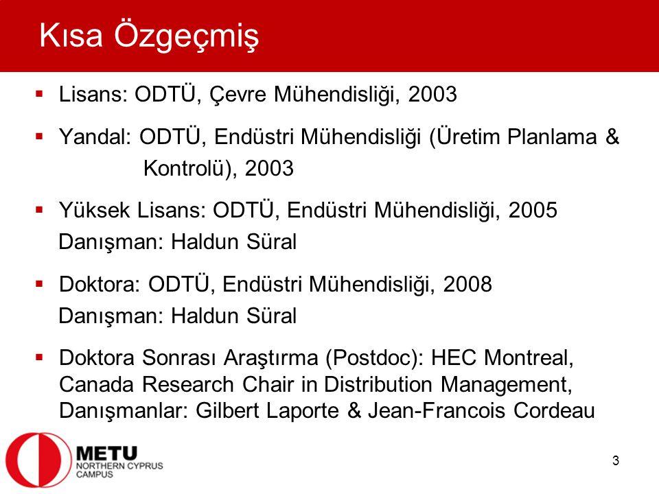Kısa Özgeçmiş Lisans: ODTÜ, Çevre Mühendisliği, 2003
