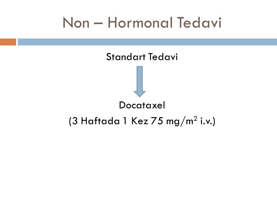 Standart Tedavi Docataxel (3 Haftada 1 Kez 75 mg/m2 i.v.)