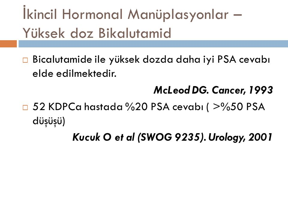 İkincil Hormonal Manüplasyonlar – Yüksek doz Bikalutamid