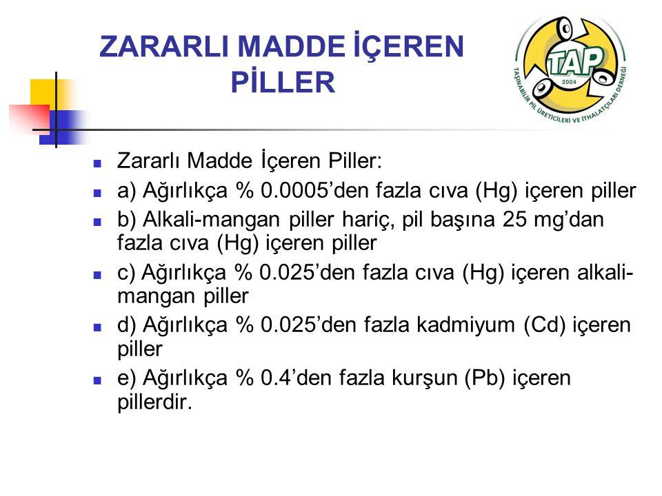 ZARARLI MADDE İÇEREN PİLLER
