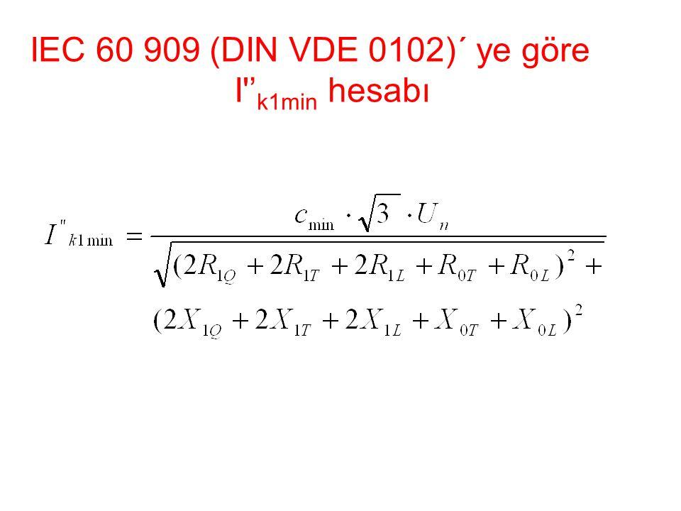 IEC 60 909 (DIN VDE 0102)´ ye göre I 'k1min hesabı