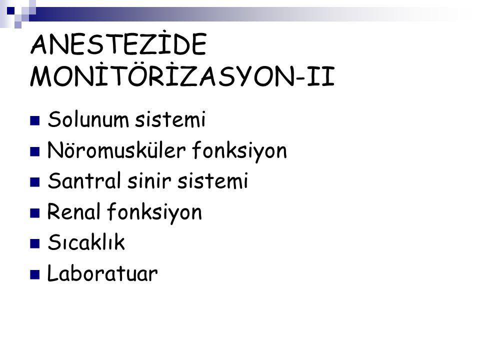 ANESTEZİDE MONİTÖRİZASYON-II